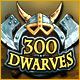 300 Dwarves Game