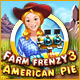 Download Farm Frenzy 3: American Pie game