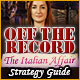 Off the Record: The Italian Affair Strategy Guide Game