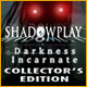 Download Shadowplay: Darkness Incarnate Collector's Edition game