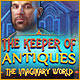Download The Keeper of Antiques: The Imaginary World game
